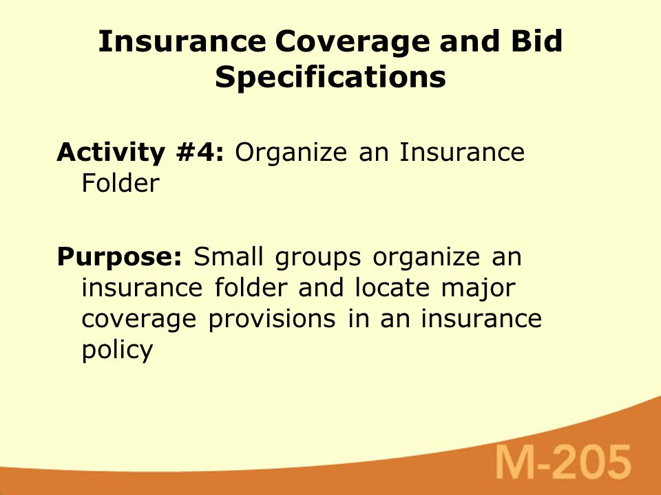 Activity #4: Organize an Insurance Folder Purpose: Small groups organize an insurance folder and locate major coverage provisions in an insurance poli