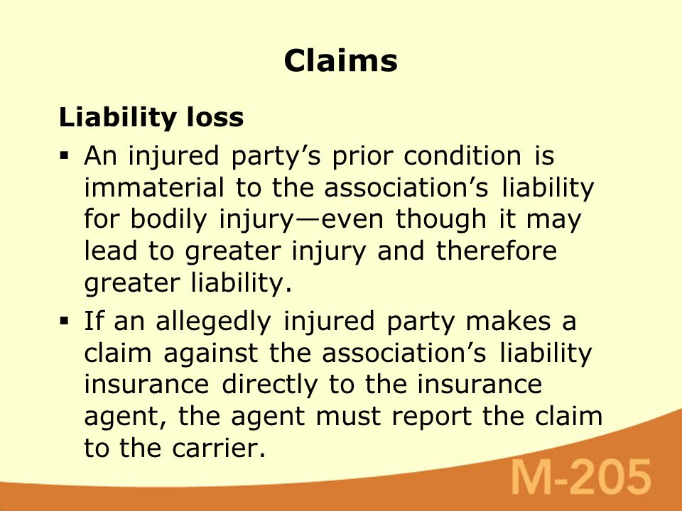Liability loss  An injured party's prior condition is immaterial to the association's liability for bodily injury—even though it may lead to greater injury and therefore greater liability.