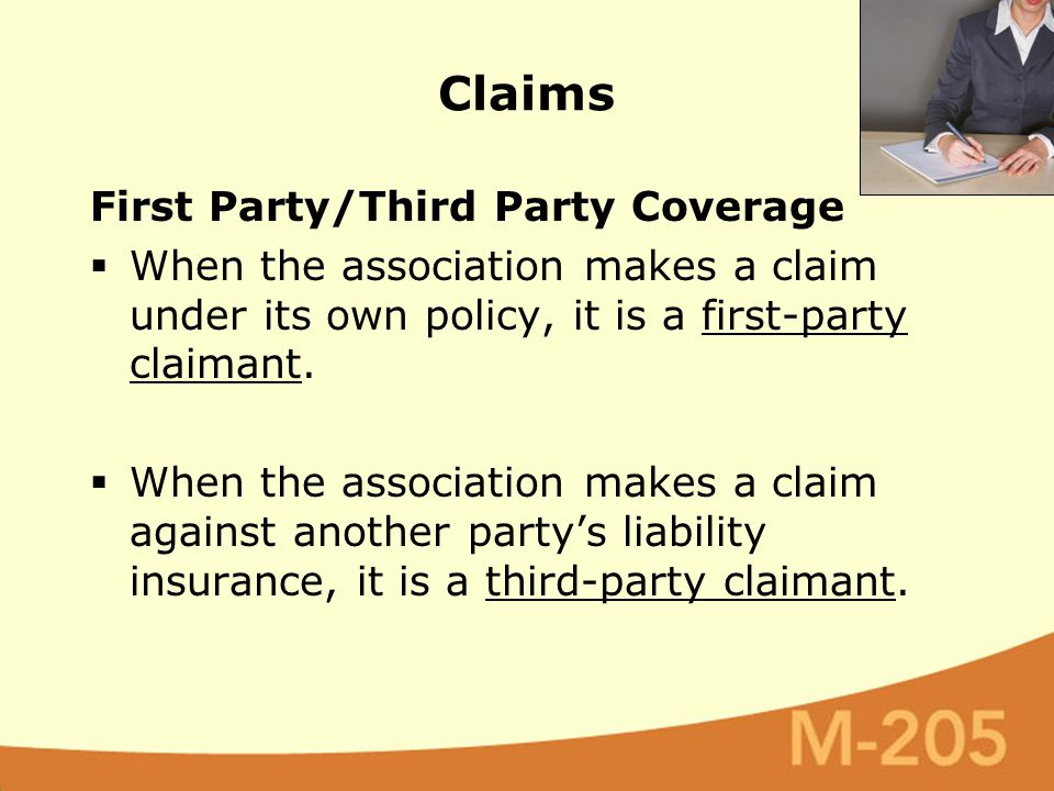 First Party/Third Party Coverage  When the association makes a claim under its own policy, it is a first-party claimant.  When the association makes