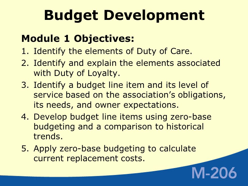 Budget Development Module 1 Objectives: 1.Identify the elements of Duty of Care.