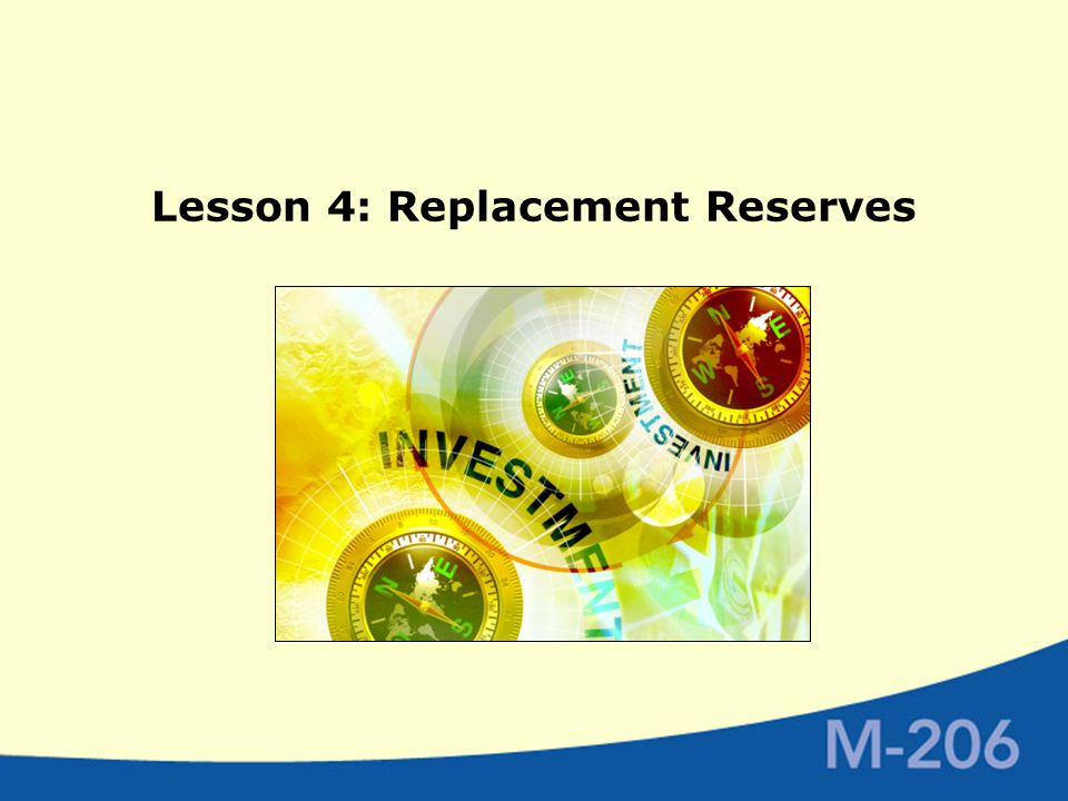 Lesson 4: Replacement Reserves