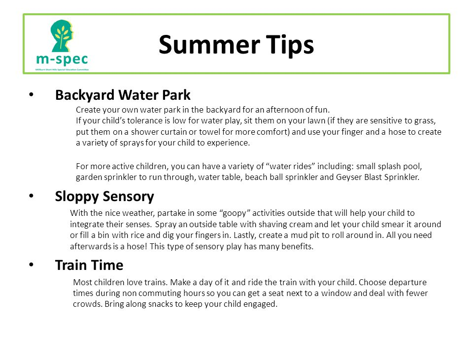 Summer Tips Backyard Water Park Create your own water park in the backyard for an afternoon of fun.