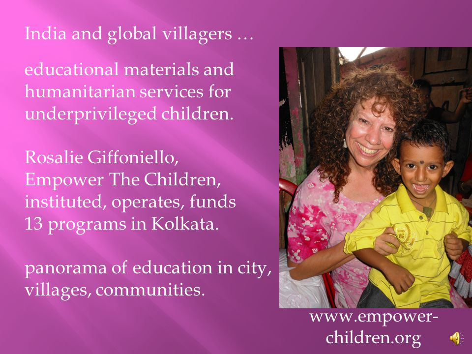 India and global villagers … educational materials and humanitarian services for underprivileged children.