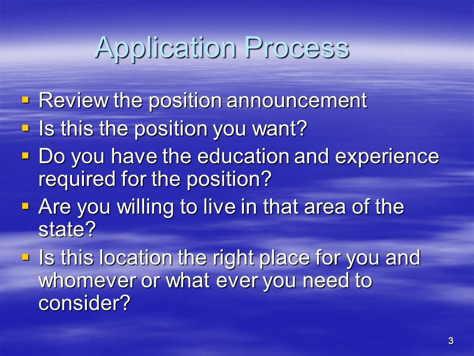 14 Application Process  Have someone proof read EVERYTHING before you send it in  Have the proof reader check your documentation against the position announcement to ensure you addressed everything