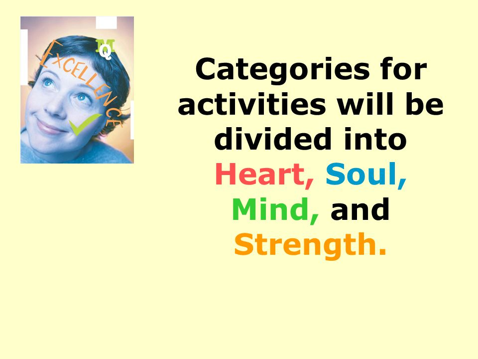Categories for activities will be divided into Heart, Soul, Mind, and Strength.