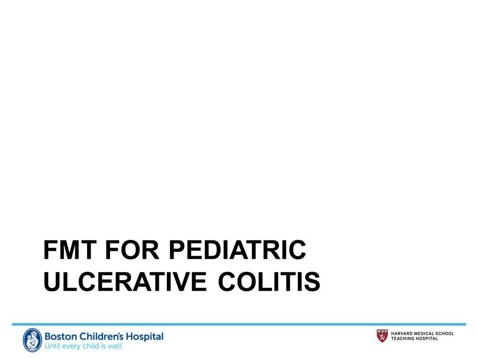 FMT FOR PEDIATRIC ULCERATIVE COLITIS