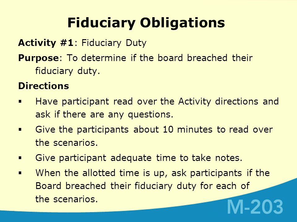 Fiduciary Obligations Activity #1: Fiduciary Duty Purpose: To determine if the board breached their fiduciary duty.