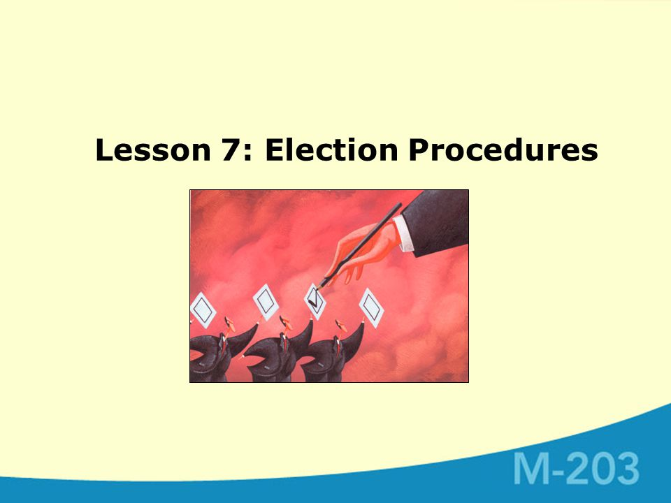 Lesson 7: Election Procedures