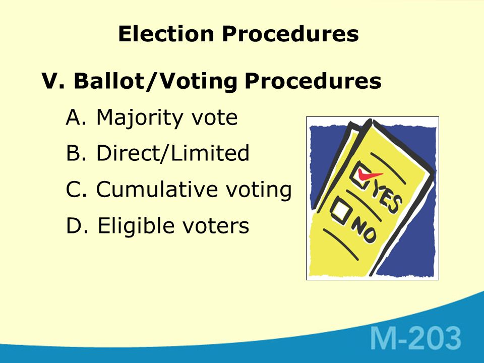 Election Procedures V. Ballot/Voting Procedures A.