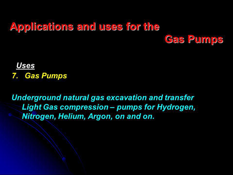 Underground natural gas excavation and transfer Light Gas compression – pumps for Hydrogen, Nitrogen, Helium, Argon, on and on.