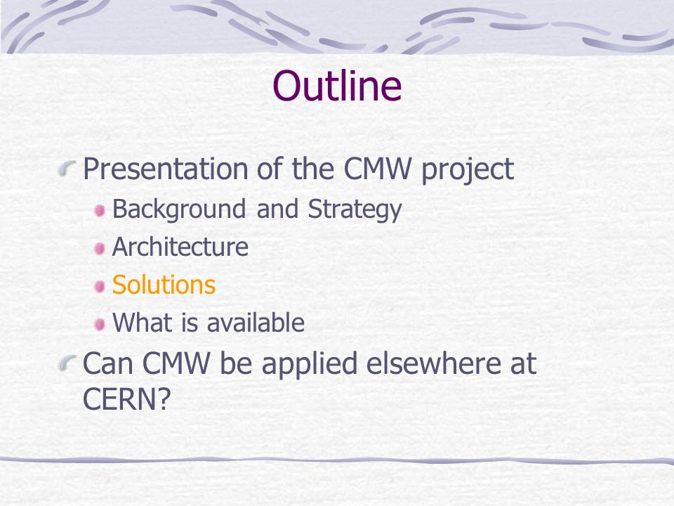 Outline Presentation of the CMW project Background and Strategy Architecture Solutions What is available Can CMW be applied elsewhere at CERN?