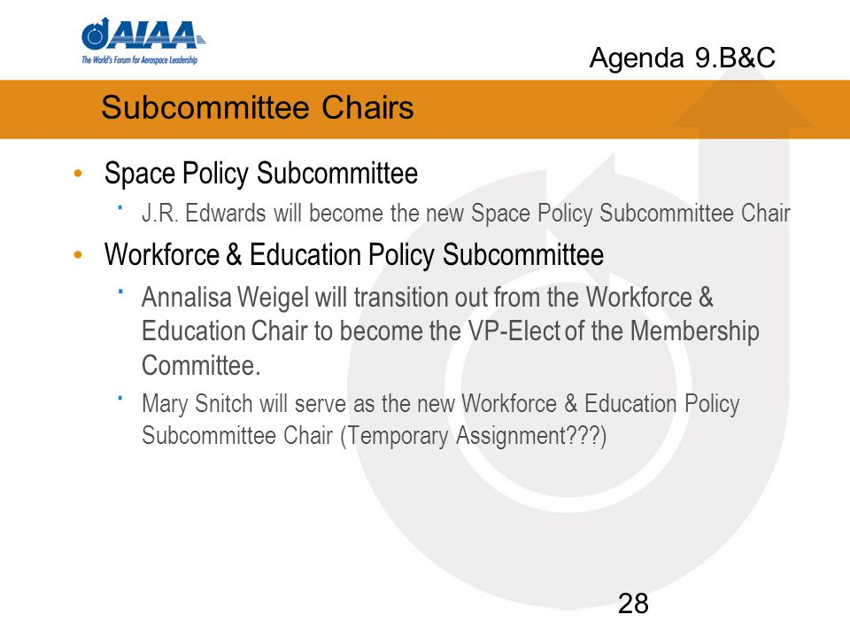 Subcommittee Chairs Space Policy Subcommittee · J.R. Edwards will become the new Space Policy Subcommittee Chair Workforce & Education Policy Subcommi
