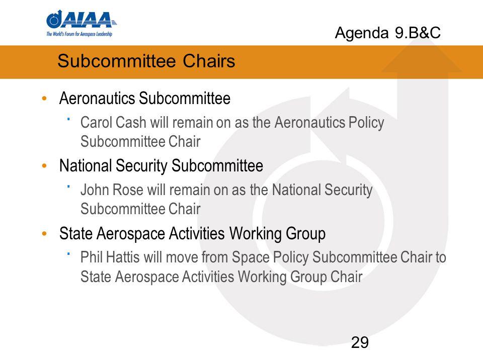 Subcommittee Chairs Aeronautics Subcommittee · Carol Cash will remain on as the Aeronautics Policy Subcommittee Chair National Security Subcommittee ·