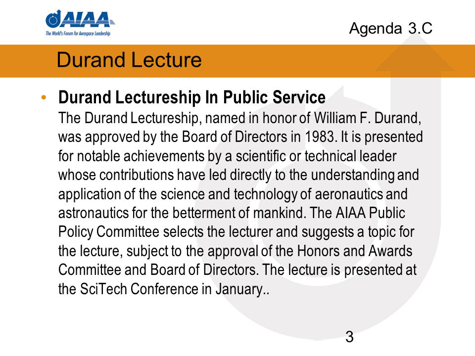 3 Durand Lecture Durand Lectureship In Public Service The Durand Lectureship, named in honor of William F. Durand, was approved by the Board of Direct