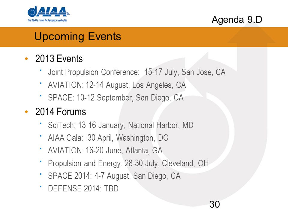 Upcoming Events 2013 Events · Joint Propulsion Conference: 15-17 July, San Jose, CA · AVIATION: 12-14 August, Los Angeles, CA · SPACE: 10-12 September