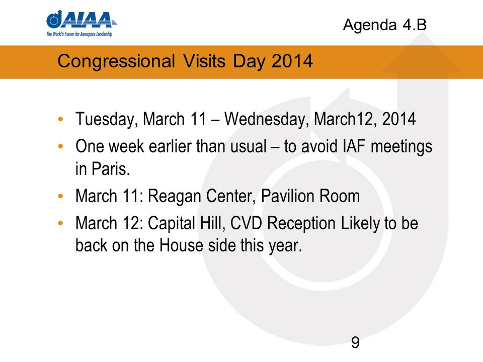 Congressional Visits Day 2014 Tuesday, March 11 – Wednesday, March12, 2014 One week earlier than usual – to avoid IAF meetings in Paris. March 11: Rea