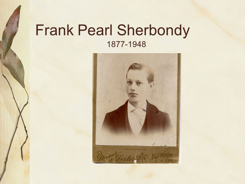 Frank Pearl Sherbondy 1877-1948