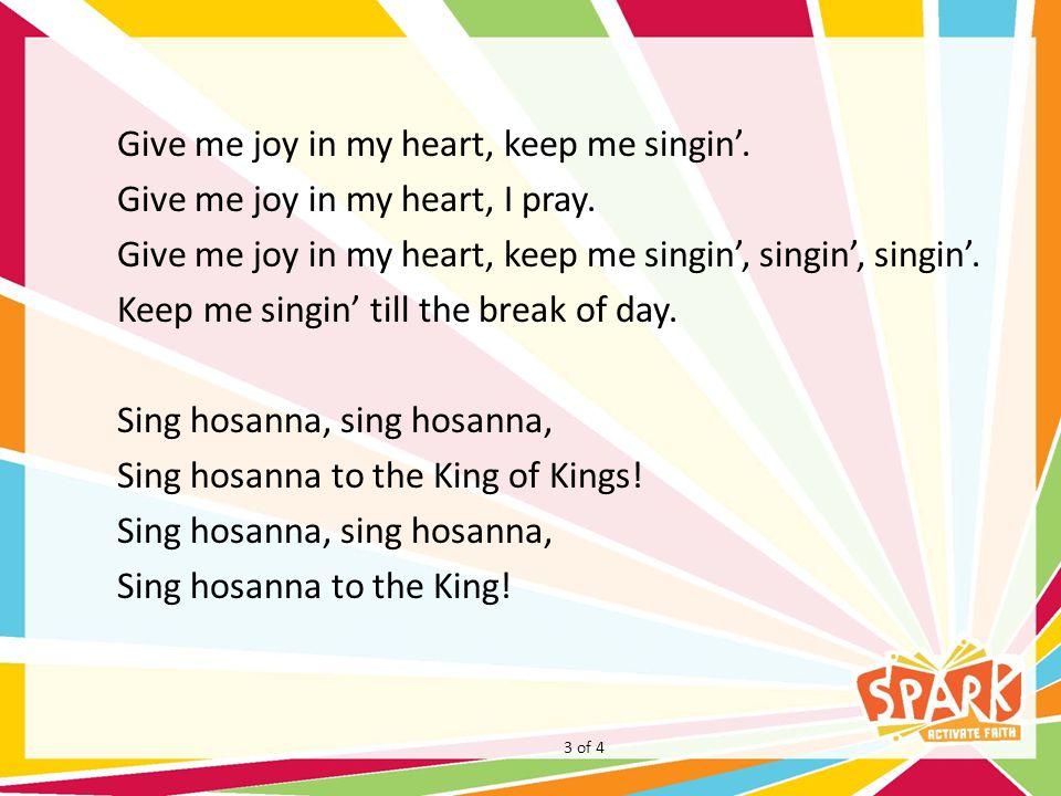Sing hosanna, sing hosanna, Sing hosanna to the King of Kings.