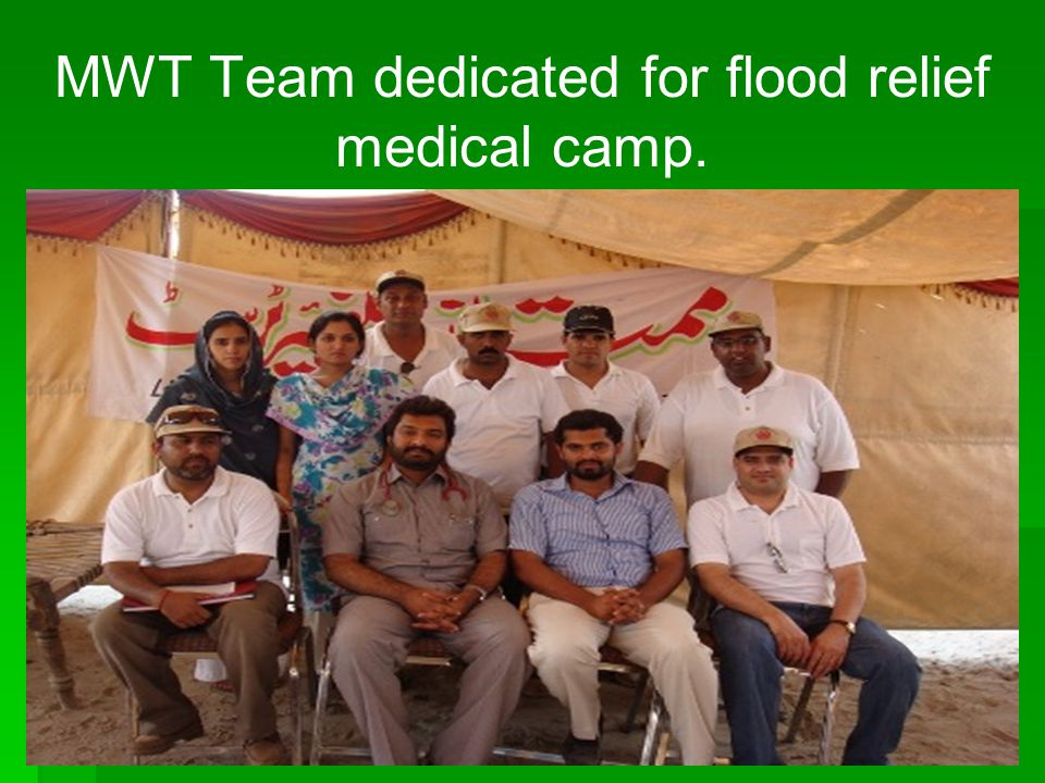 MWT Team dedicated for flood relief medical camp.