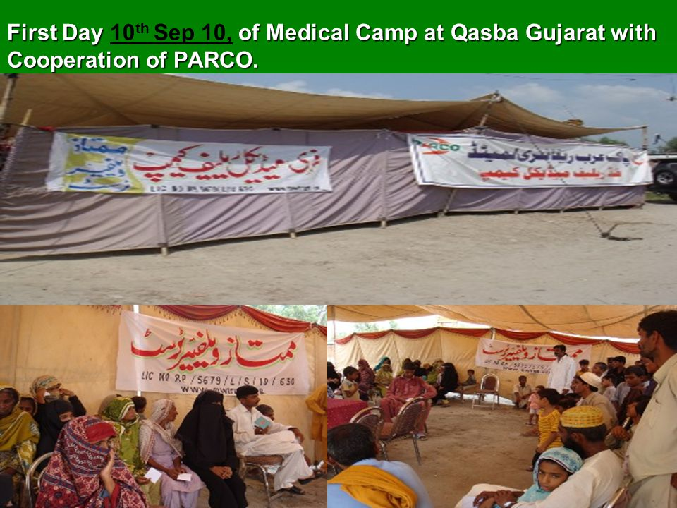 First Day of Medical Camp at Qasba Gujarat with Cooperation of PARCO. First Day 10 th Sep 10, of Medical Camp at Qasba Gujarat with Cooperation of PAR
