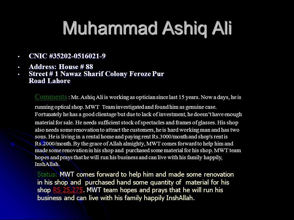 Ali Hussain Applicant ID: EDU-002 Applicant ID: EDU-002 CNIC # 35401-1557548-5 CNIC # 35401-1557548-5 Address: House Number 4 Abu Bakar Street, Nizam Pura Kot Abdul Malik, Shekhupura, Address: House Number 4 Abu Bakar Street, Nizam Pura Kot Abdul Malik, Shekhupura, Comments: Ali Hussain is a very brilliant boy.