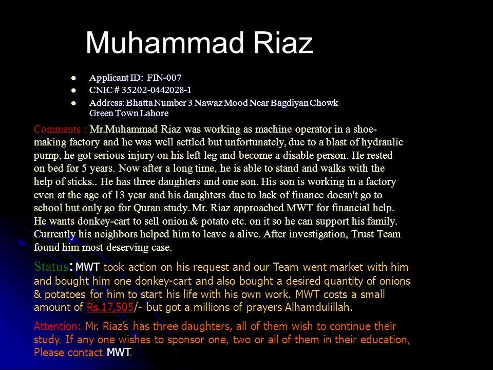 Muhammad Riaz, May Allah Bless him and his Family.