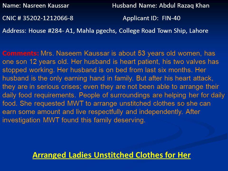 Name: Ijaz Ali Father Name: Walayat Al Applicant ID: FIN-39 CNIC # 37405-0129480-3 Address: Near Officers Colony. Transfarman Wali Gali, Lahore Commen