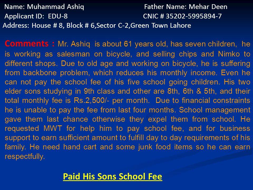 Ali Hussain Name: Ali Hussain Father Name: Muhammad Aslam Applicant ID: EDU-2 CNIC # 35401-1557548-5 Address: House Number 4 Abu Bakar Street, Nizam P
