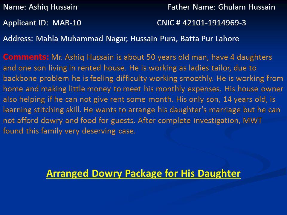 Name: Muhammad Iqbal Khan Father Name: Muhammad Hanif Khan Applicant ID: EDU-10CNIC # 35202-9119729-7 Address: House #907, Block #1, Sector D-2,Green