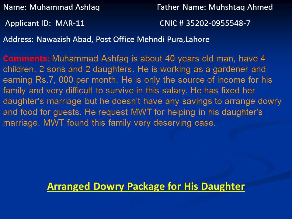 Name: Ashiq Hussain Father Name: Ghulam Hussain Applicant ID: MAR-10 CNIC # 42101-1914969-3 Address: Mahla Muhammad Nagar, Hussain Pura, Batta Pur Lah