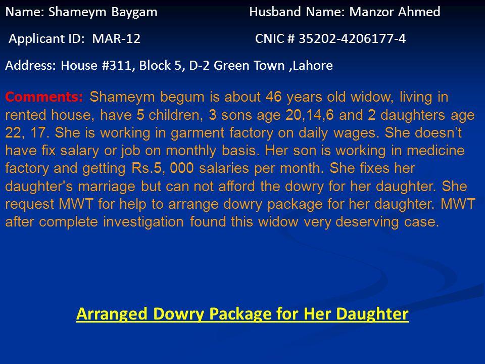 Name: Muhammad Ashfaq Father Name: Muhshtaq Ahmed Applicant ID: MAR-11 CNIC # 35202-0955548-7 Address: Nawazish Abad, Post Office Mehndi Pura,Lahore C