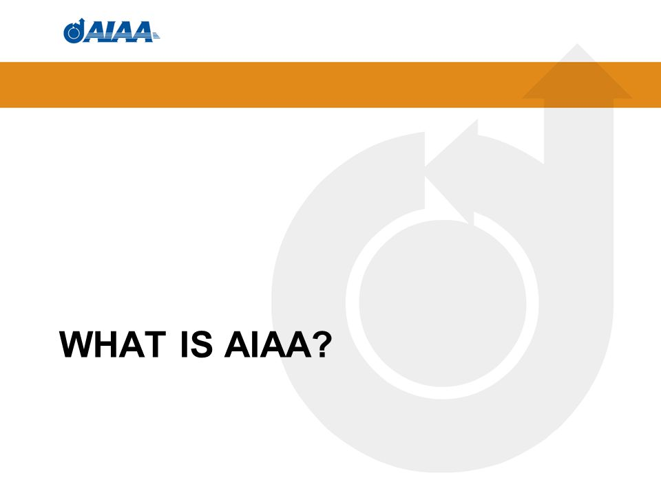 WHAT IS AIAA?