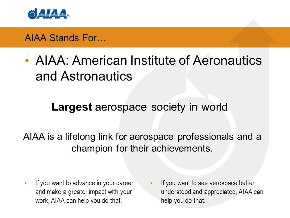 Advantages of AIAA Membership Lifelong Link to the Aerospace Community!