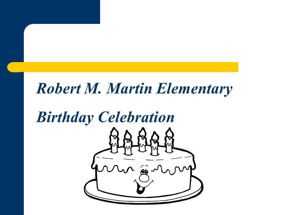 Robert M. Martin Elementary Birthday Celebration