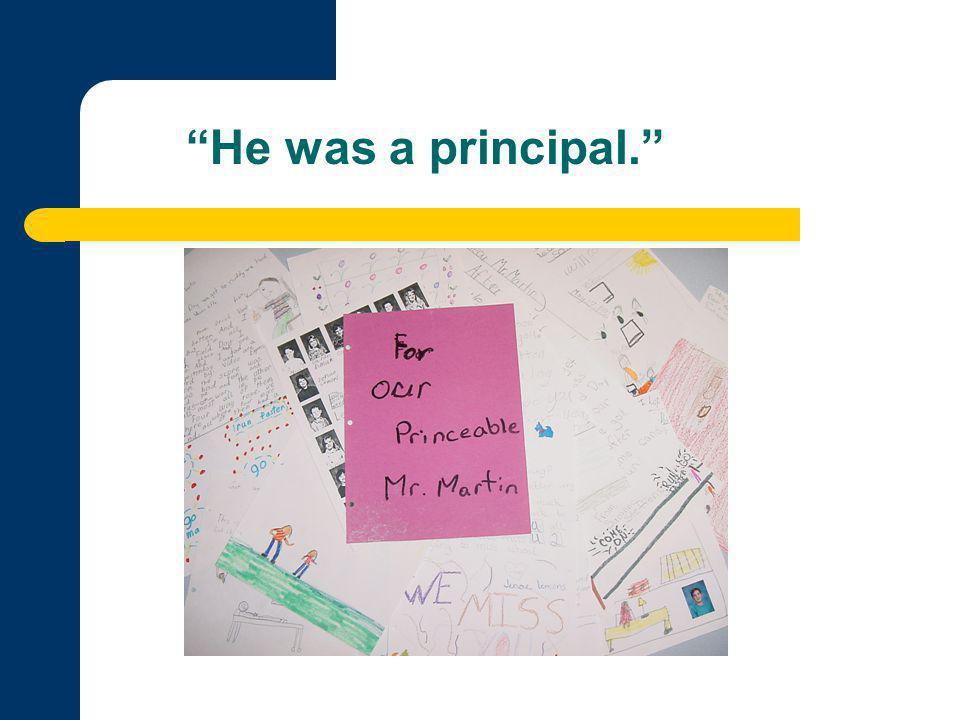 He was a principal.