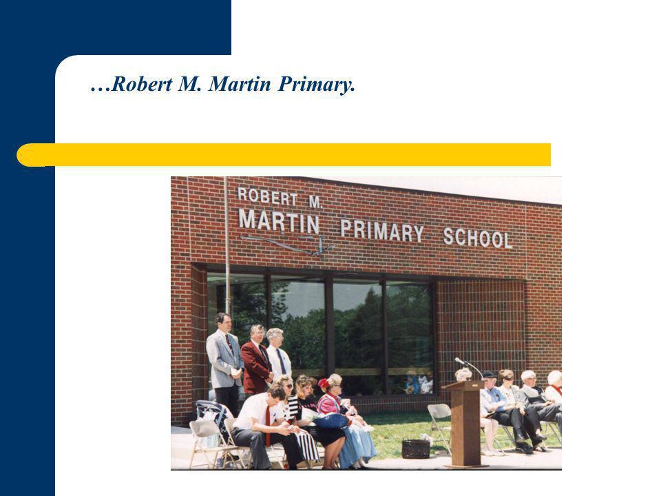 …Robert M. Martin Primary.