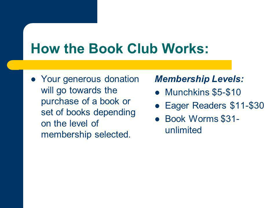 How the Book Club Works: Your generous donation will go towards the purchase of a book or set of books depending on the level of membership selected.