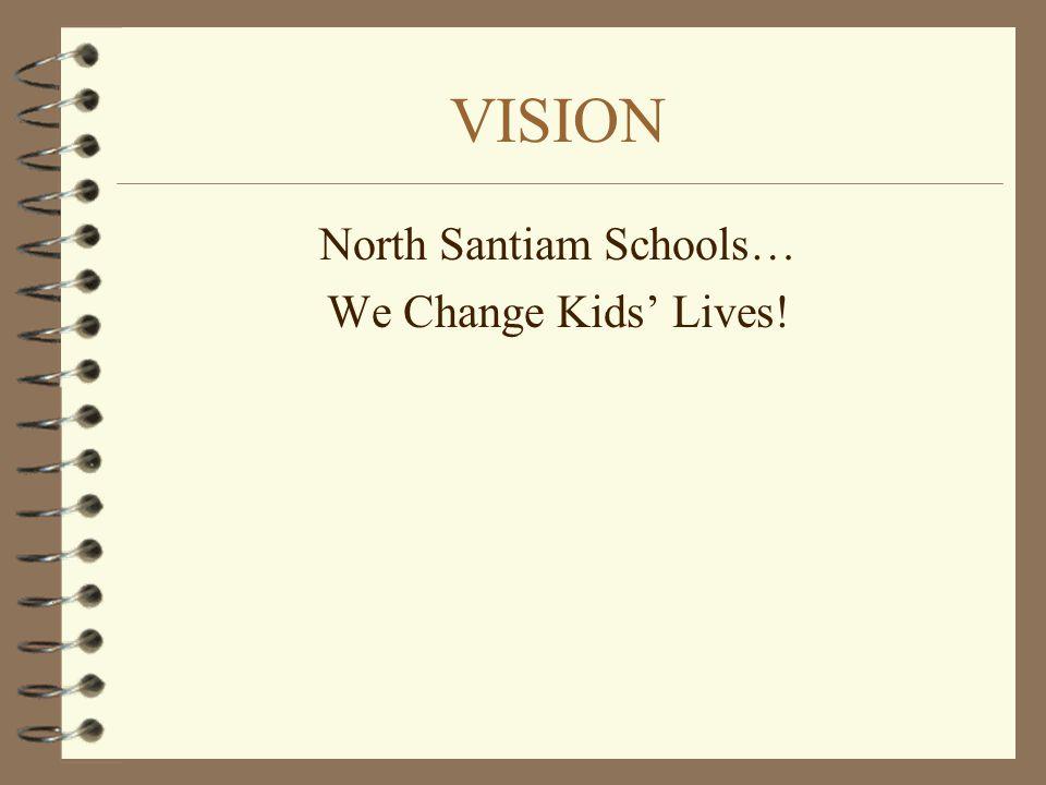 VISION North Santiam Schools… We Change Kids' Lives!