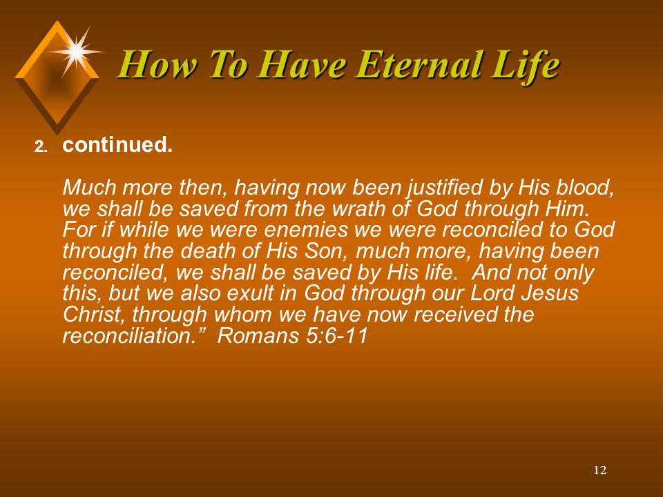 11 2.God has provided the Way to have an Eternal Relationship with Him.