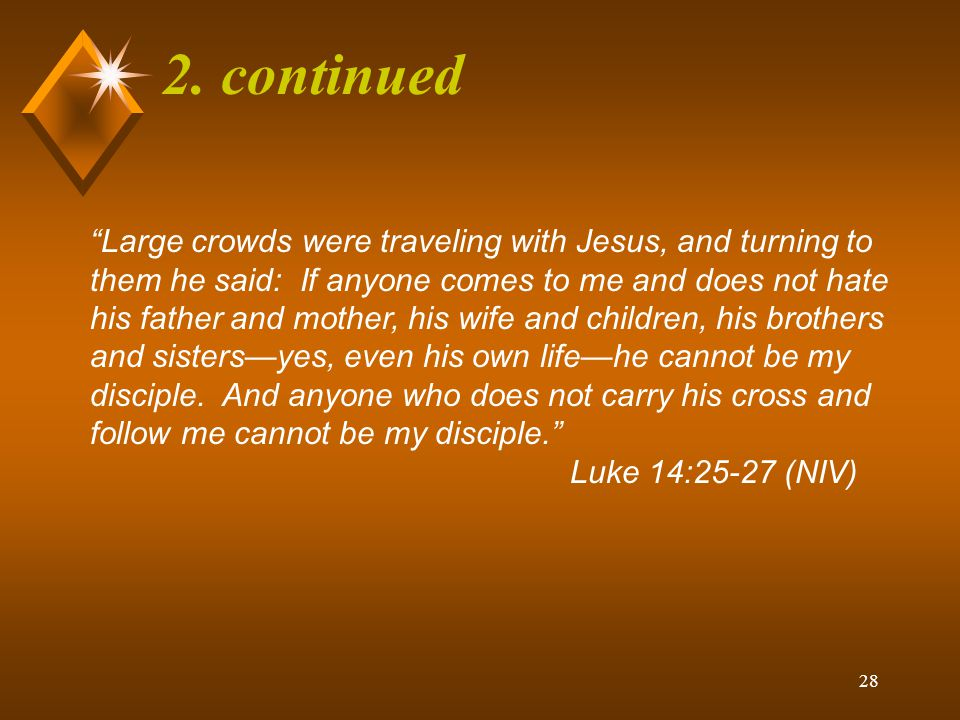 27 2.continued What are the three commitments given for every disciple of Christ.