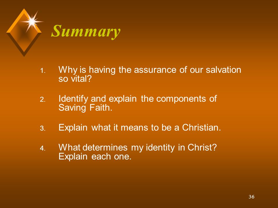 36 1. Why is having the assurance of our salvation so vital.