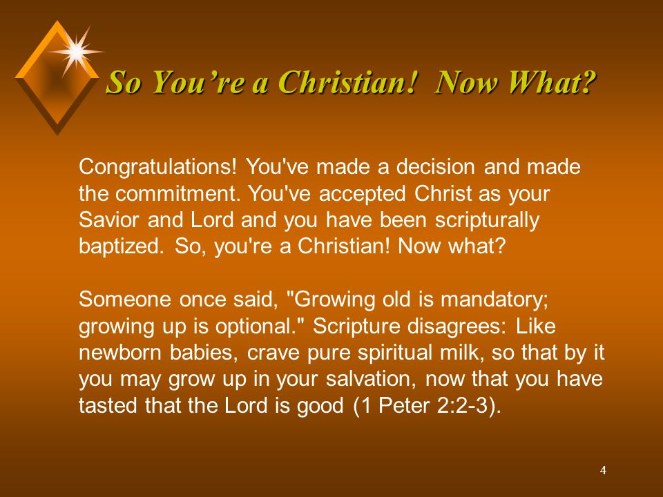 5 So You're a Christian.Now What. Christianity is all about growth.