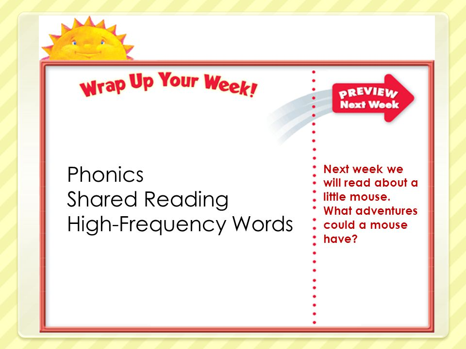 Phonics Shared Reading High-Frequency Words Next week we will read about a little mouse.