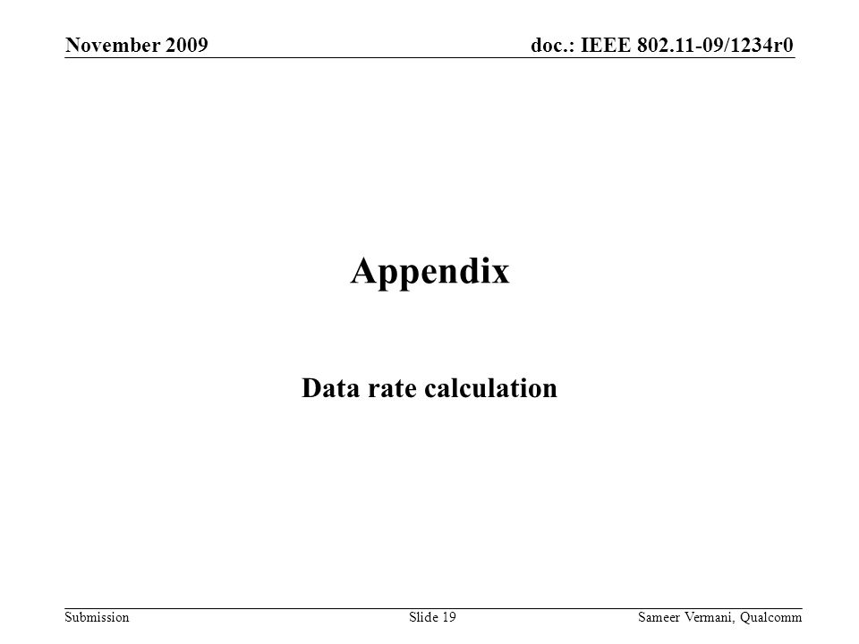 doc.: IEEE 802.11-09/1234r0 Submission November 2009 Sameer Vermani, QualcommSlide 19 Appendix Data rate calculation