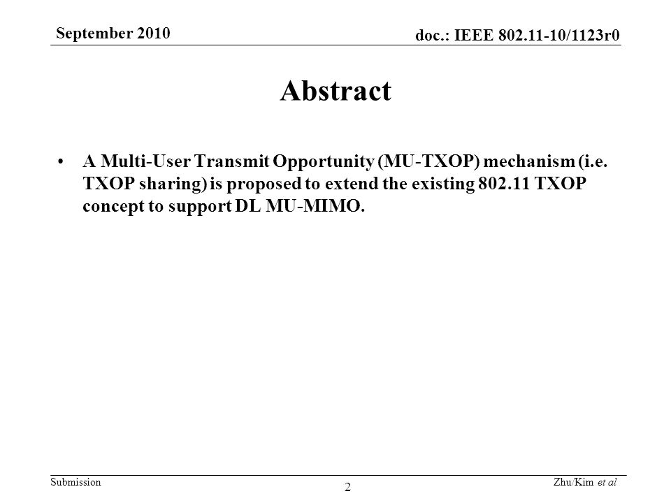 doc.: IEEE 802.11-10/1123r0 Submission September 2010 Zhu/Kim et al 13 Straw Poll #1 Do you support adding the following new section to the Proposed Specification Framework for TGac (11- 09/992) to introduce the new mode of TXOP operation – TXOP sharing.