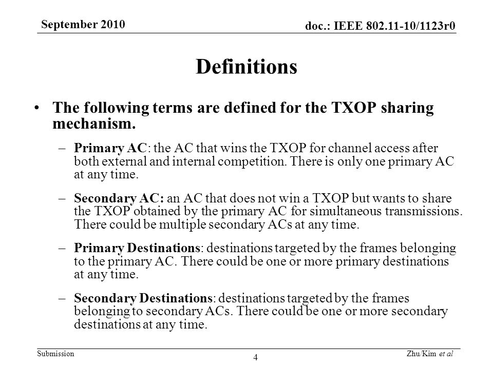 doc.: IEEE 802.11-10/1123r0 Submission September 2010 Zhu/Kim et al 4 Definitions The following terms are defined for the TXOP sharing mechanism.