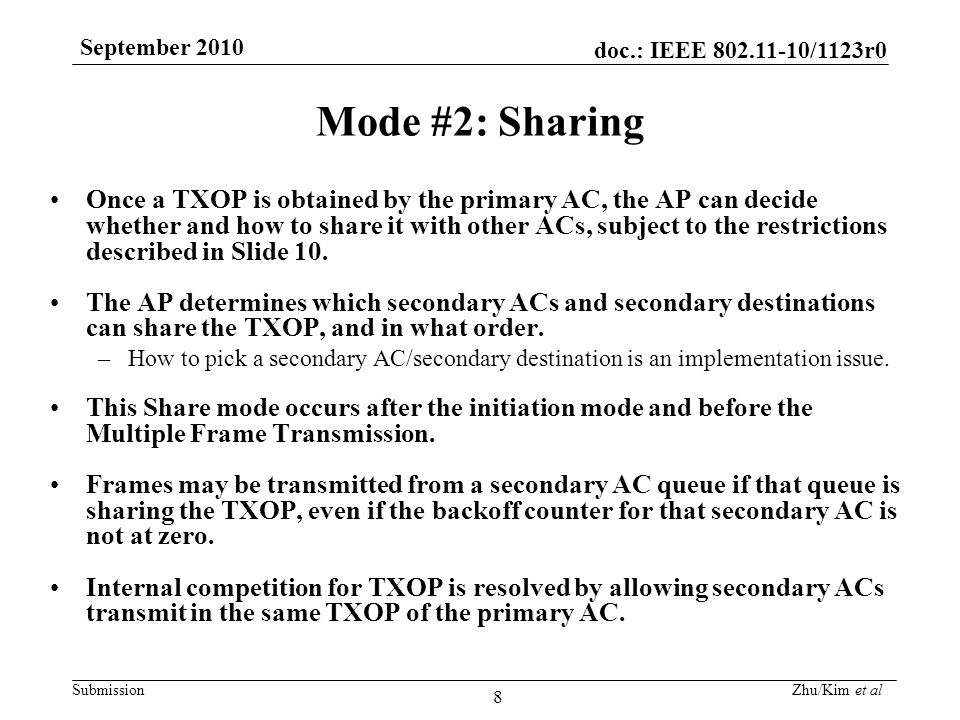 doc.: IEEE 802.11-10/1123r0 Submission September 2010 Zhu/Kim et al 8 Mode #2: Sharing Once a TXOP is obtained by the primary AC, the AP can decide whether and how to share it with other ACs, subject to the restrictions described in Slide 10.