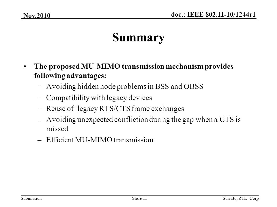 doc.: IEEE 802.11-10/1244r1 Submission Nov.2010 Summary The proposed MU-MIMO transmission mechanism provides following advantages: –Avoiding hidden no