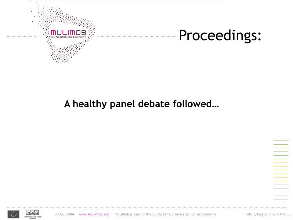 Proceedings: A healthy panel debate followed…