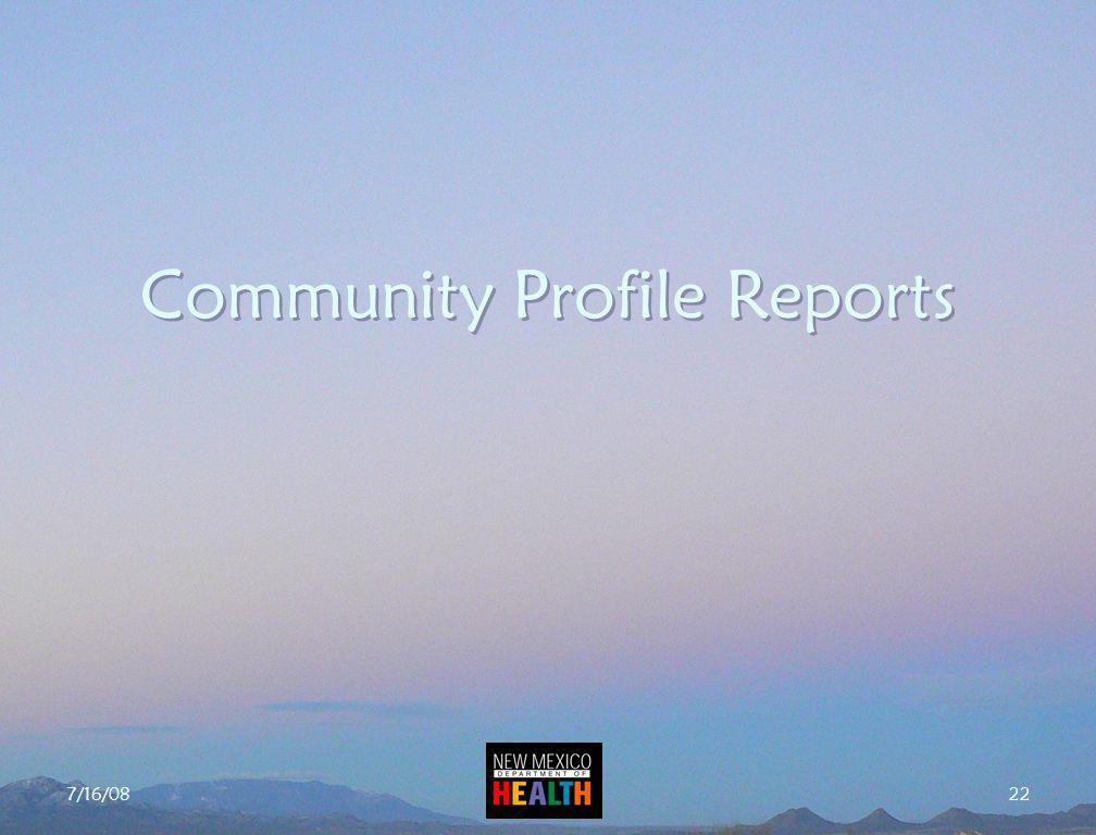 7/16/08 22 Community Profile Reports